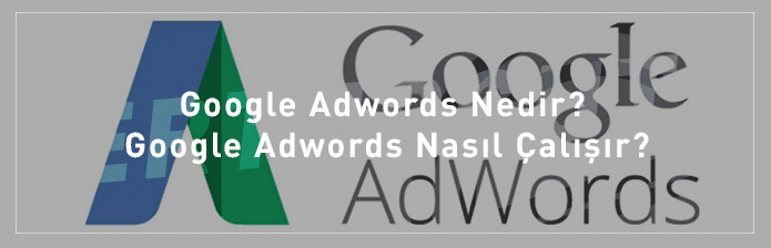 Google-Adwords-Nedir-Google-Adwords-Nasıl-Çalışır